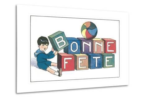 Bonne Fete, French Blocks--Metal Print