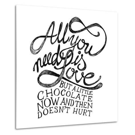 All You Need Is Love and Chocolate-ONiONAstudio-Metal Print