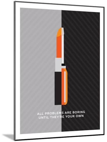 All Problems Are Boring Until They'Re Your Own--Mounted Poster