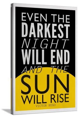 Even The Darkest Night Will End and the Sun Will Rise--Stretched Canvas Print