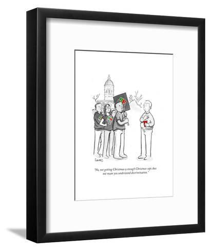 """""""No, not getting Christmasy-enough Christmas cups does not mean you unders?"""" - Cartoon-Benjamin Schwartz-Framed Art Print"""