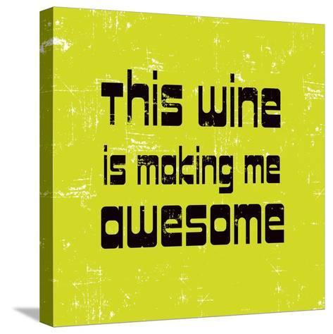 Words of Wine 5-Lola Bryant-Stretched Canvas Print