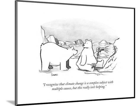"""""""I recognize that climate change is a complex subject with multiple causes?"""" - Cartoon-Benjamin Schwartz-Mounted Premium Giclee Print"""