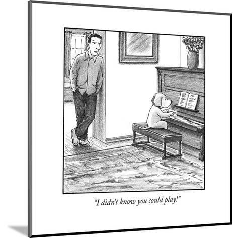 """""""I didn't know you could play!"""" - Cartoon-Harry Bliss-Mounted Premium Giclee Print"""