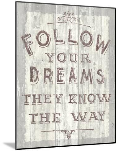 Follow Dreams Driftwood-Sue Schlabach-Mounted Art Print