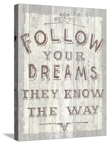 Follow Dreams Driftwood-Sue Schlabach-Stretched Canvas Print
