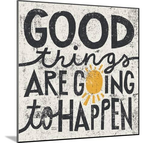 Good Things are Going to Happen-Michael Mullan-Mounted Premium Giclee Print
