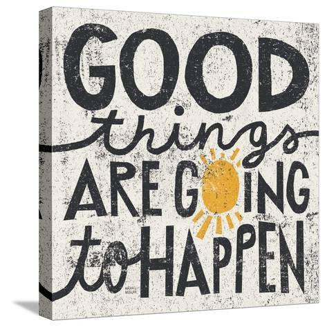 Good Things are Going to Happen-Michael Mullan-Stretched Canvas Print