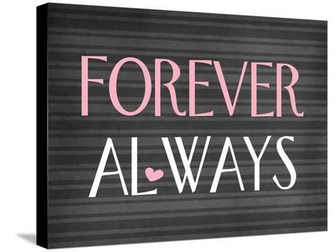 Forever Always-Tamara Robinson-Stretched Canvas Print