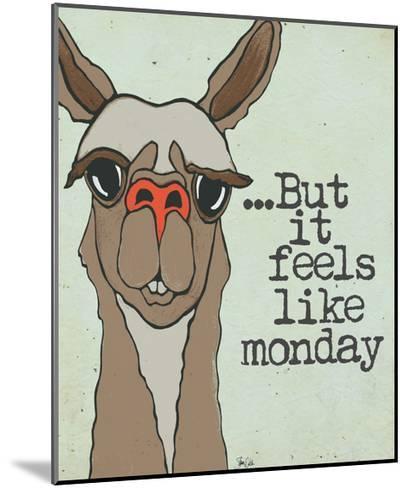 Feels Like Monday-Shanni Welch-Mounted Art Print