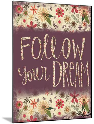 Follow Your Dream-Katie Doucette-Mounted Art Print