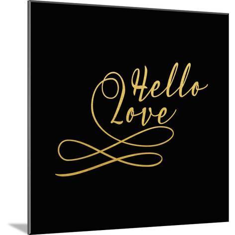 Hello Love Gold on Black-Tara Moss-Mounted Art Print
