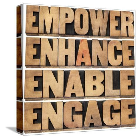 Empower, Enhance, Enable and Engage-PixelsAway-Stretched Canvas Print