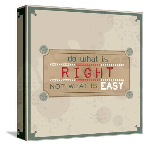 Do What is Right, Not What is Easy-maxmitzu-Stretched Canvas Print