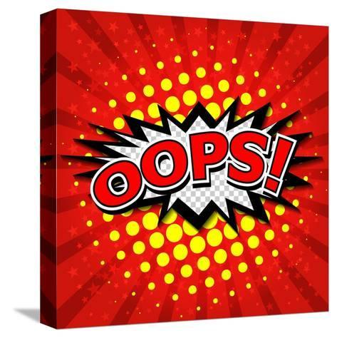 Oops! - Commic Speech Bubble, Cartoon-jirawatp-Stretched Canvas Print