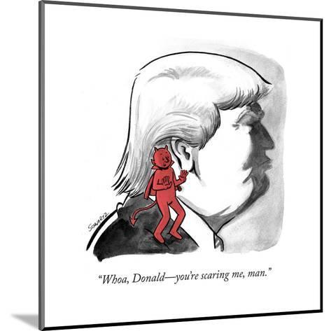 """Whoa, Donald?you're scaring me, man."" - Cartoon-Benjamin Schwartz-Mounted Premium Giclee Print"