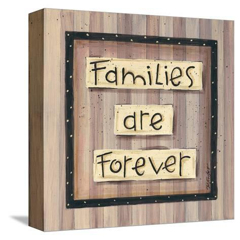 Families are Forever-Karen Tribett-Stretched Canvas Print