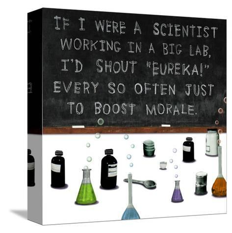 If I Were a Scientist--Stretched Canvas Print