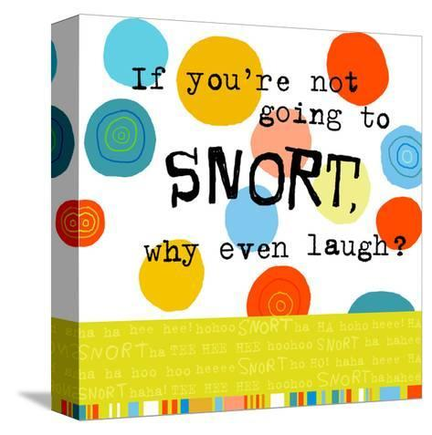 Snort Laugh--Stretched Canvas Print