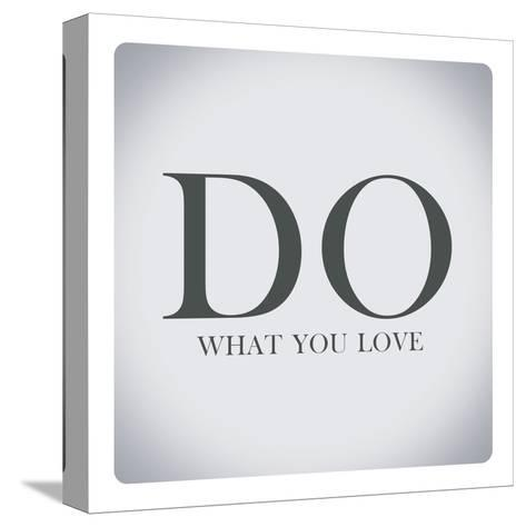 Quotes about Life,Do What You Love-Egyptian Studio-Stretched Canvas Print
