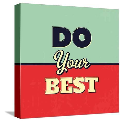Do Your Best-Lorand Okos-Stretched Canvas Print