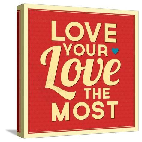 Love Your Love the Most-Lorand Okos-Stretched Canvas Print