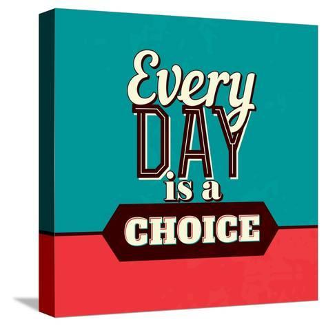 Every Day Is a Choice-Lorand Okos-Stretched Canvas Print