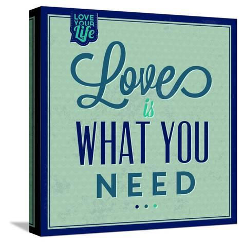 Love Is What You Need 1-Lorand Okos-Stretched Canvas Print