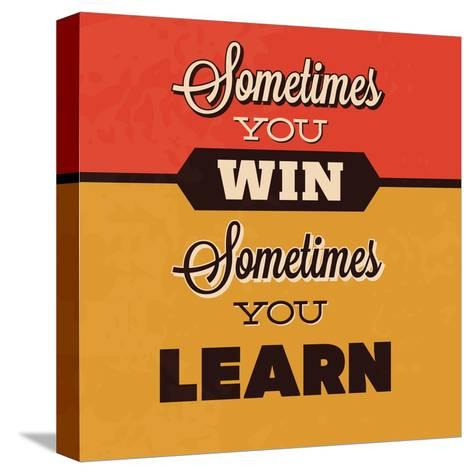 Sometimes You Win Sometimes You Learn-Lorand Okos-Stretched Canvas Print