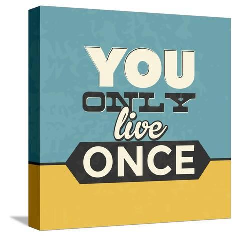 You Only Live Once-Lorand Okos-Stretched Canvas Print