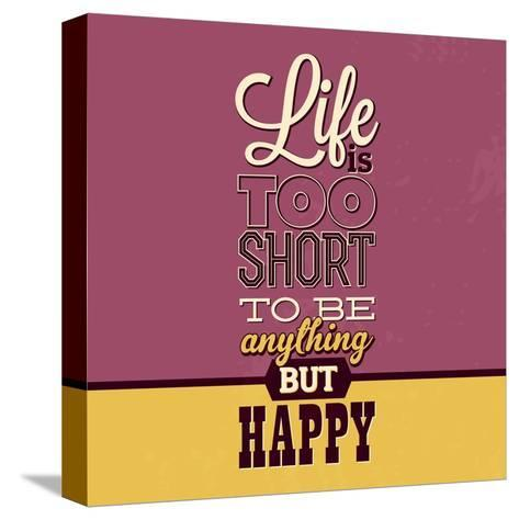 Life Is Too Short-Lorand Okos-Stretched Canvas Print