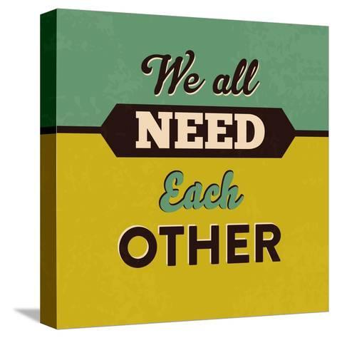 We All Need Each Other-Lorand Okos-Stretched Canvas Print