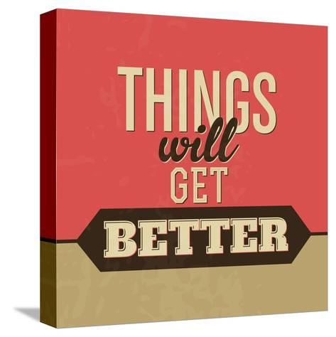 Thing Will Get Better-Lorand Okos-Stretched Canvas Print