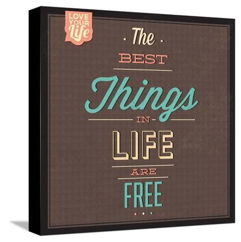 The Best Tings in Life are Free-Lorand Okos-Stretched Canvas Print