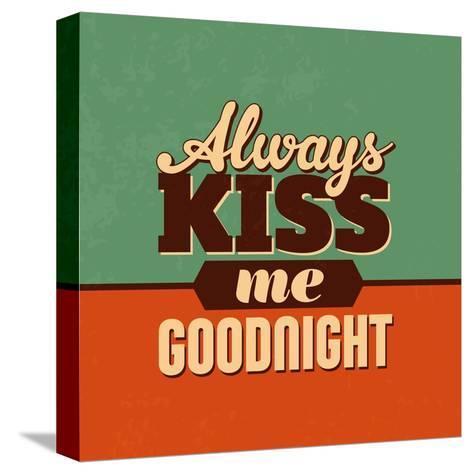 Always Kiss Me Goodnight-Lorand Okos-Stretched Canvas Print