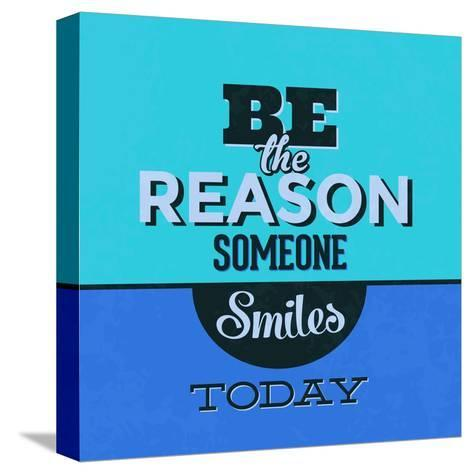 Be the Reason Someone Smiles Today 1-Lorand Okos-Stretched Canvas Print