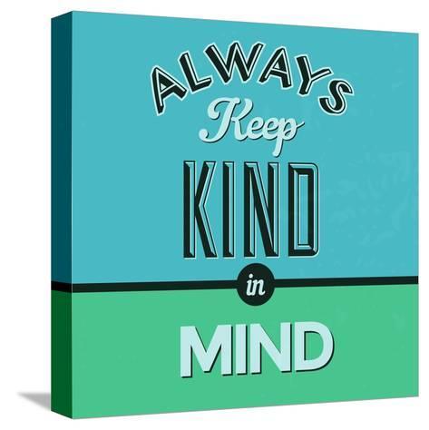 Always Keep Kind in Mind 1-Lorand Okos-Stretched Canvas Print