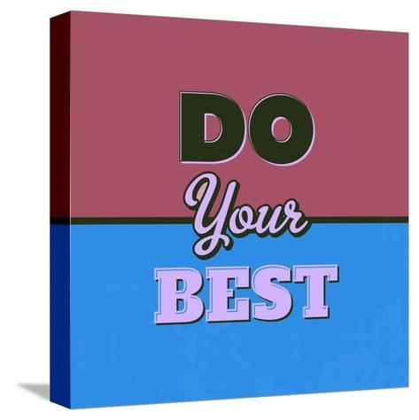 Do Your Best 1-Lorand Okos-Stretched Canvas Print