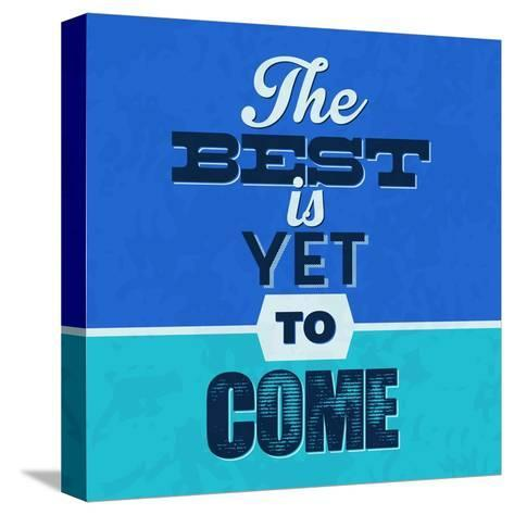 The Best Is Yet to Come 1-Lorand Okos-Stretched Canvas Print