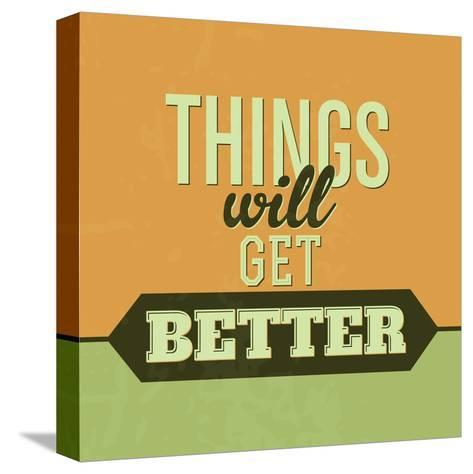 Thing Will Get Better 1-Lorand Okos-Stretched Canvas Print
