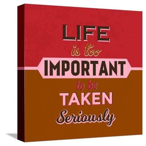 Life Is Too Important 1-Lorand Okos-Stretched Canvas Print