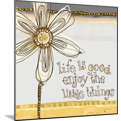 Life Is Good, Enjoy the Little Things-Robbin Rawlings-Mounted Art Print