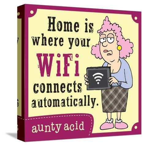 Home Is Where…-Aunty Acid-Stretched Canvas Print