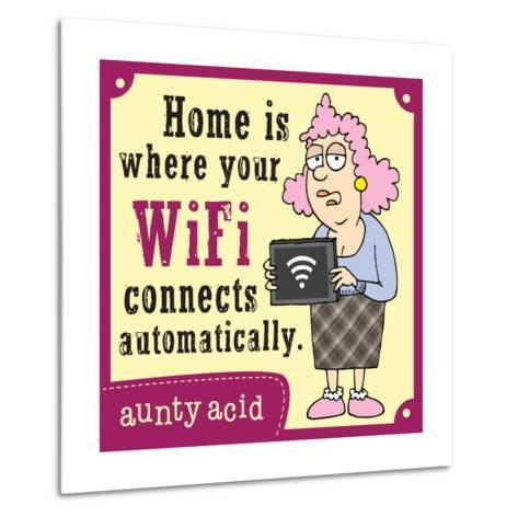 Home Is Where…-Aunty Acid-Metal Print