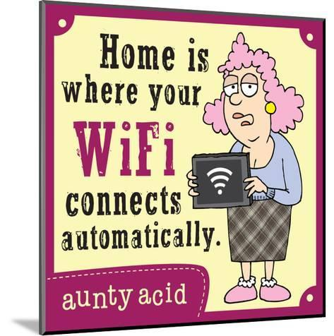 Home Is Where…-Aunty Acid-Mounted Art Print