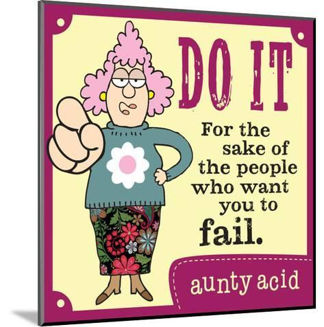 Just Do It-Aunty Acid-Mounted Art Print