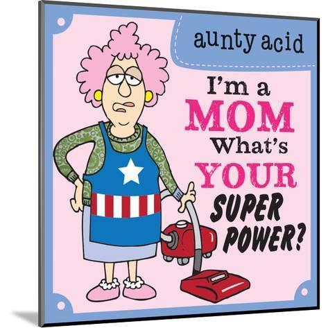Super Power I-Aunty Acid-Mounted Art Print
