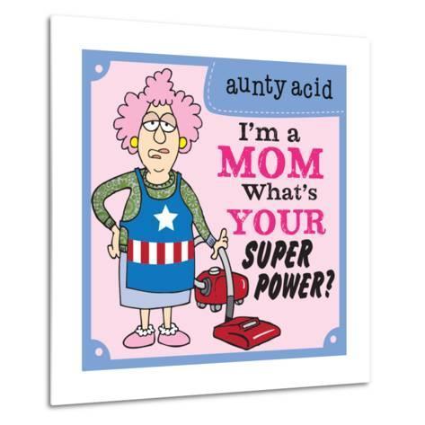 Super Power I-Aunty Acid-Metal Print