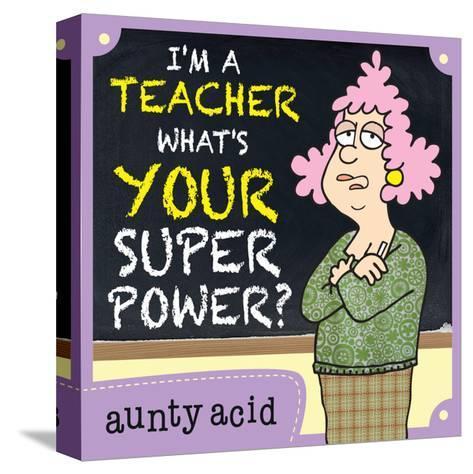 Super Power-Aunty Acid-Stretched Canvas Print