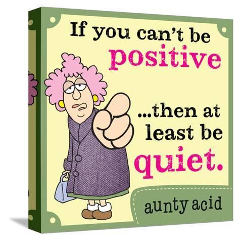 Be Positive-Aunty Acid-Stretched Canvas Print